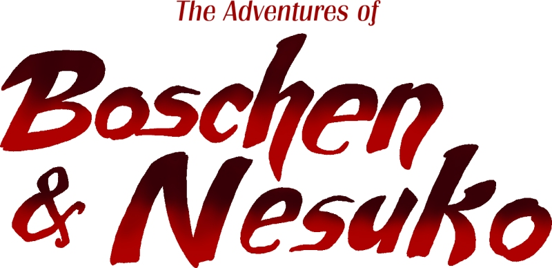 The Adventures of Boschen and Nesuko