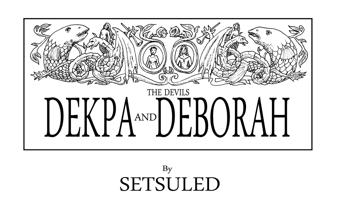 The Devils Dekpa and Deborah